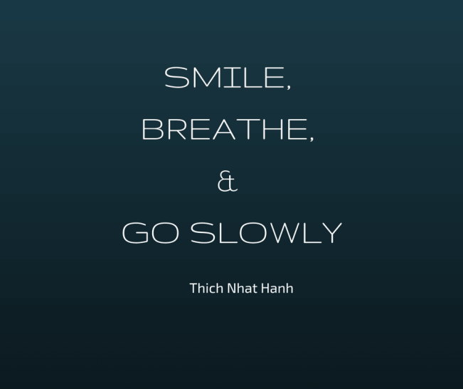 smile-breathe-and-go-slowsly-thich